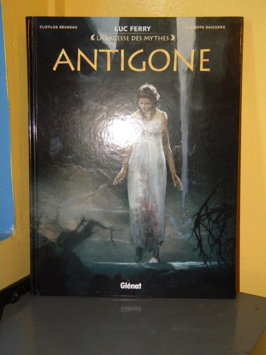 Chronique : Antigone [bande dessinée] - Luc FERRY - éditions Glénat