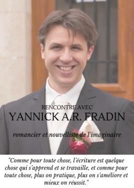 Rencontre avec Yannick Fradin Romancier et Novelliste de l'imaginaire