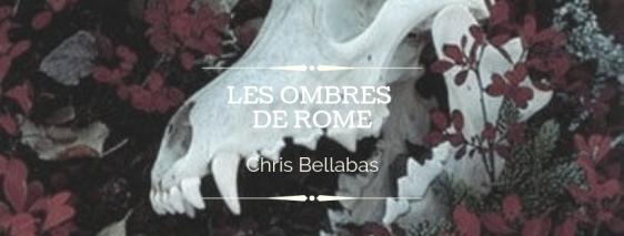 Les Ombres de Rome Chris Bellabas